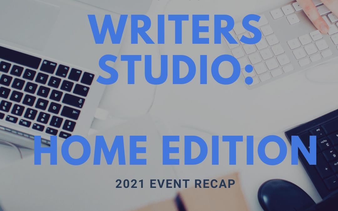Writers Studio: Home Edition Recap