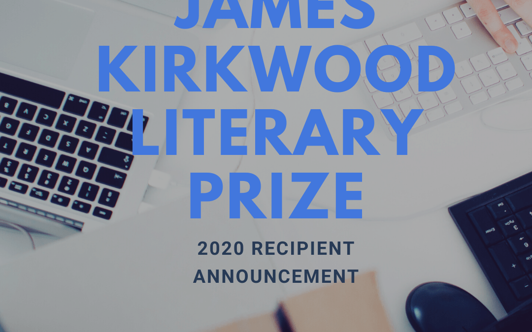 Announcing the 2020 James Kirkwood Award Winners