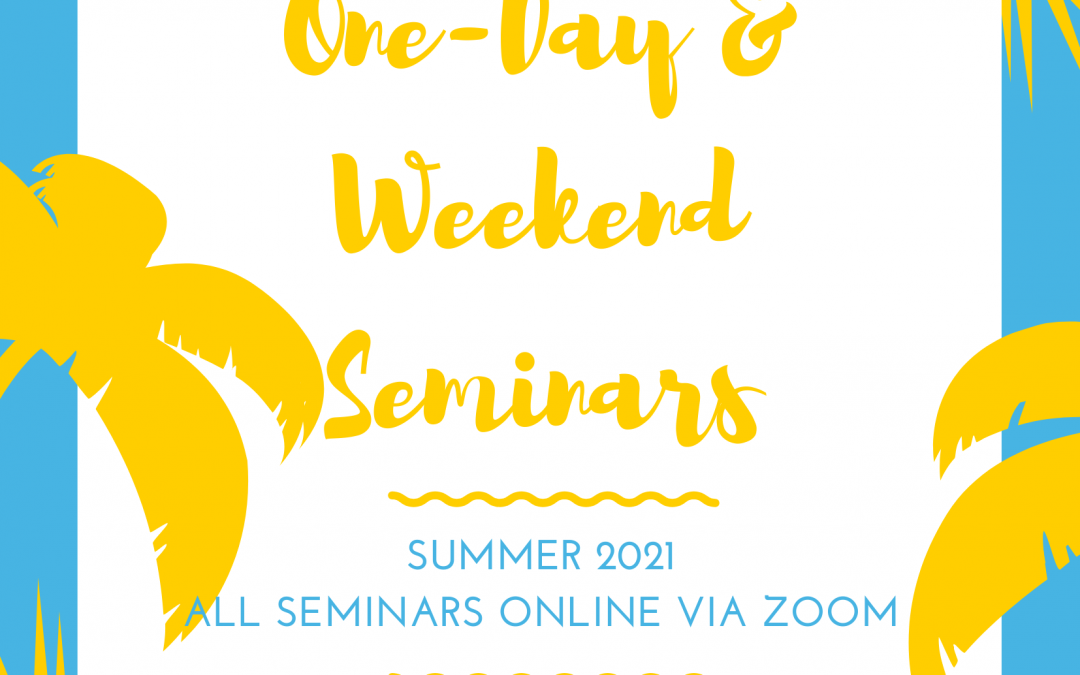 One-day & Weekend Seminars for Summer
