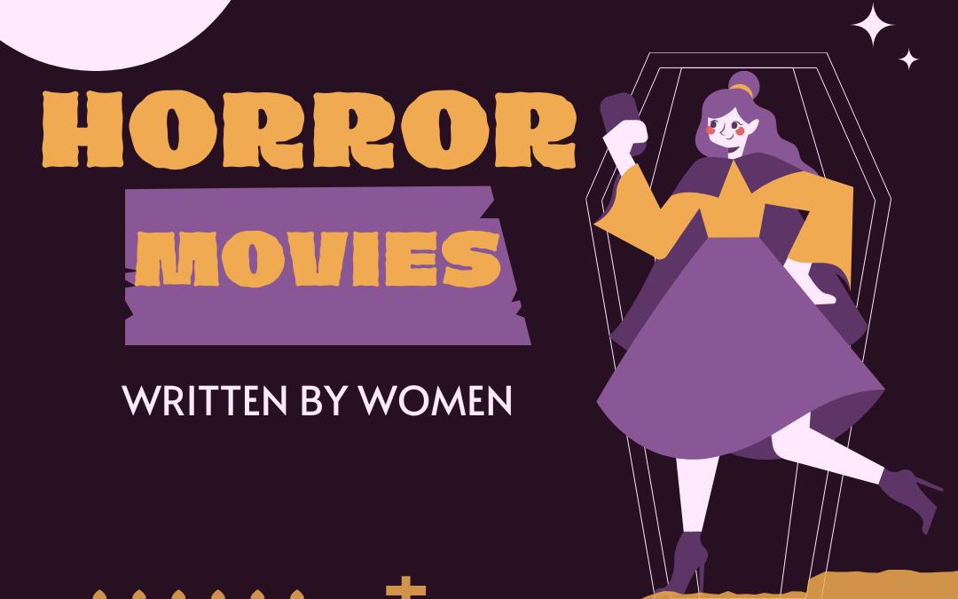 Horror Movies Written by Women